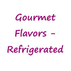 gourmet flavors - refrigerated